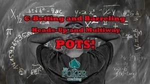 c-betting and barreling headsup multiway pots main
